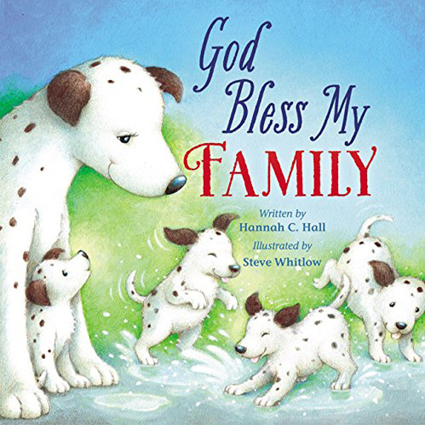 God Bless My Family by Hannah C. Hall