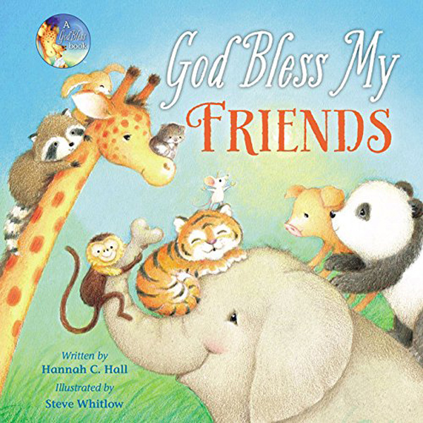 God Bless My Friends by Hannah C. Hall