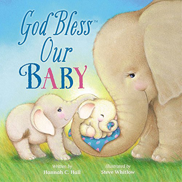 God Bless Our Baby by Hannah C. Hall