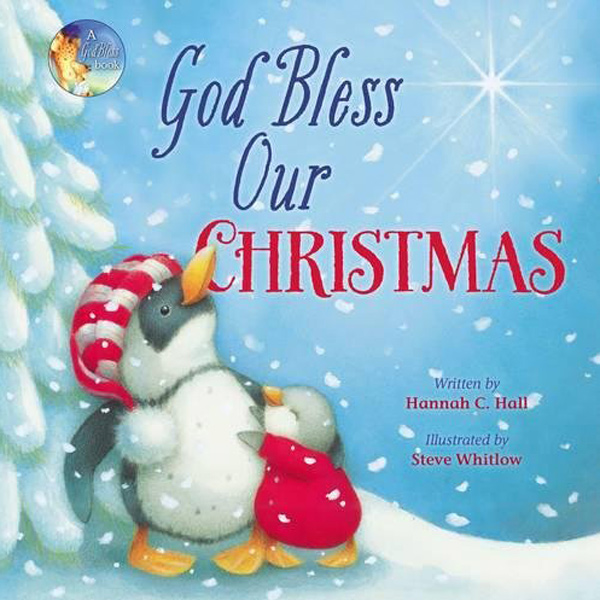 God Bless Our Christmas by Hannah C. Hall