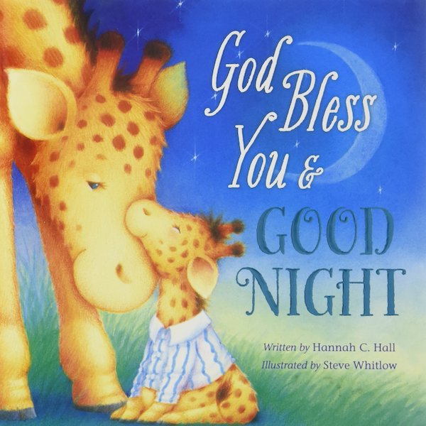 God Bless You and Good Night by Hannah C. Hall