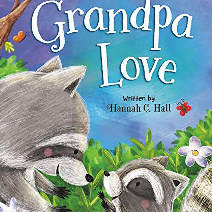 Grandpa Love by Hannah C. Hall