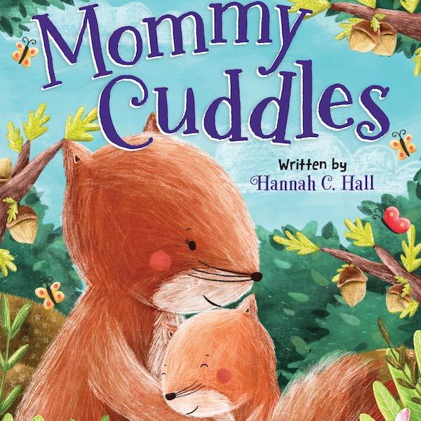 Mommy Cuddles by Hannah C. Hall