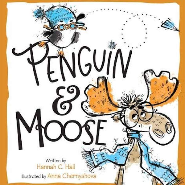 Penguin & Moose by Hannah C. Hall