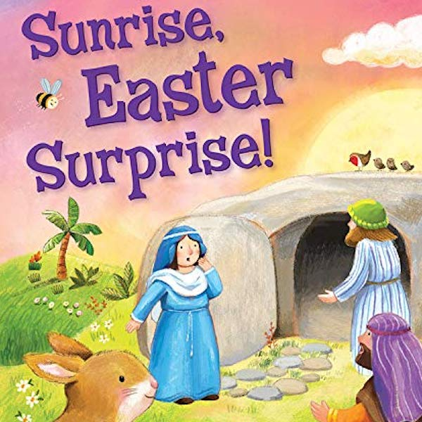 Sunrise, Easter Surprise! by Hannah C. Hall