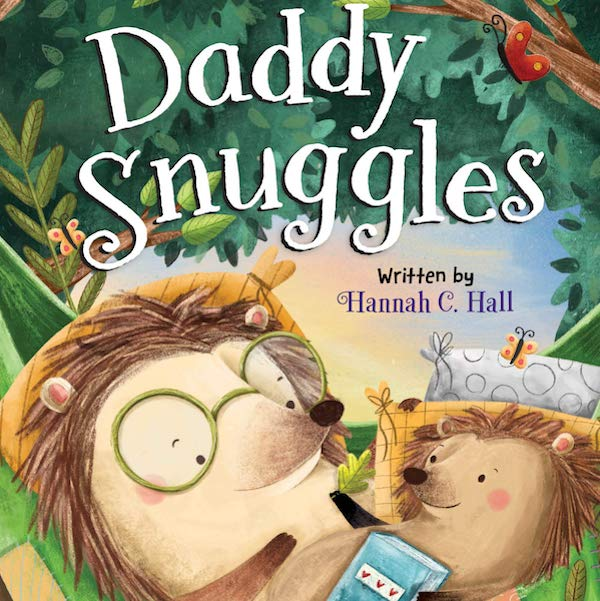 Daddy Snuggles by Hannah C. Hall