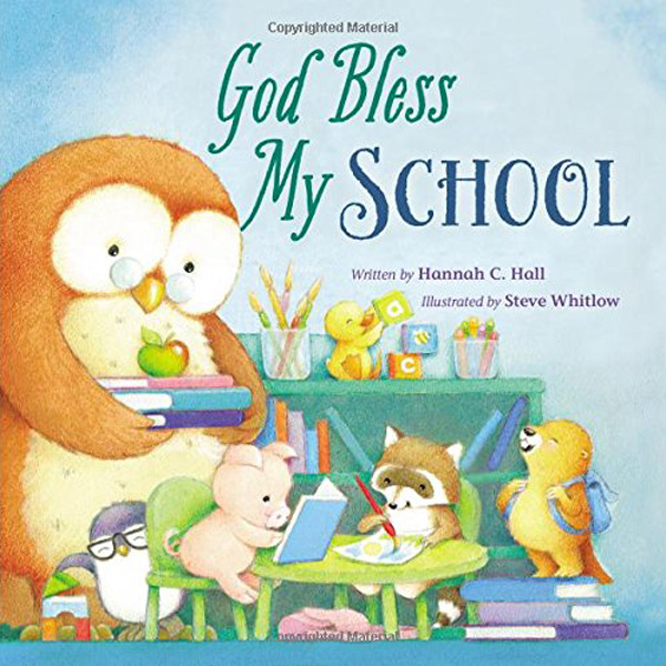 God Bless My School by Hannah C. Hall