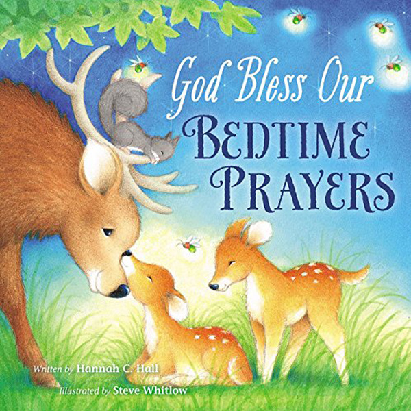 God Bless Our Bedtime Prayers by Hannah C. Hall