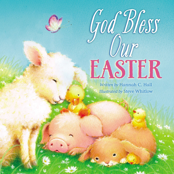 God Bless Our Easter by Hannah C. Hall