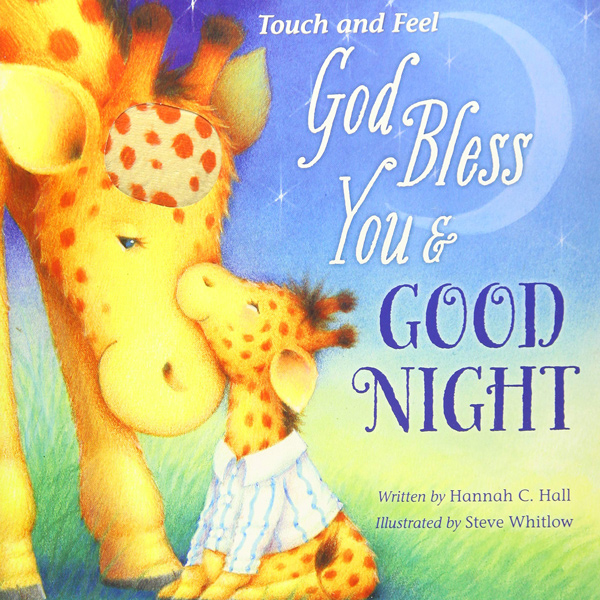 God Bless You and Good Night - Touch & Feel by Hannah C. Hall