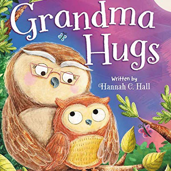 Grandma Hugs by Hannah C. Hall