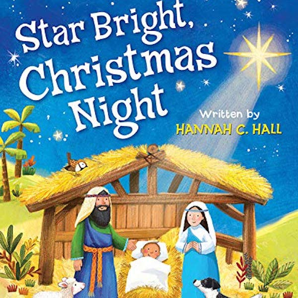 Star Bright, Christmas Night by Hannah C. Hall