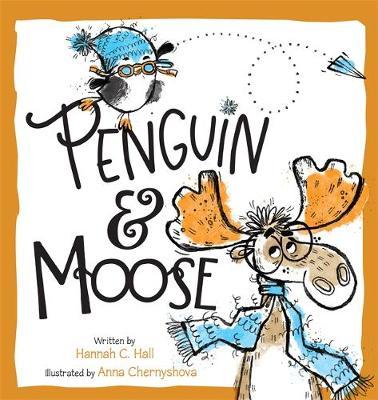 Penguin & Moose by Hannah C. Hall